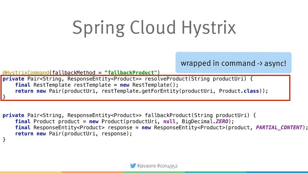 #javaone #con4952 Spring Cloud Hystrix @Hystrix...