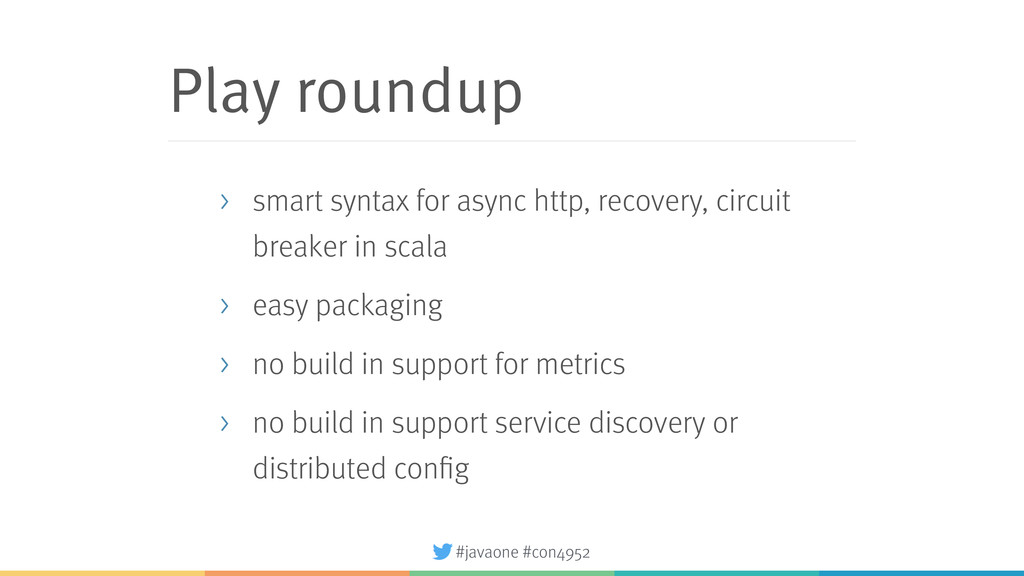 #javaone #con4952 Play roundup > smart syntax f...