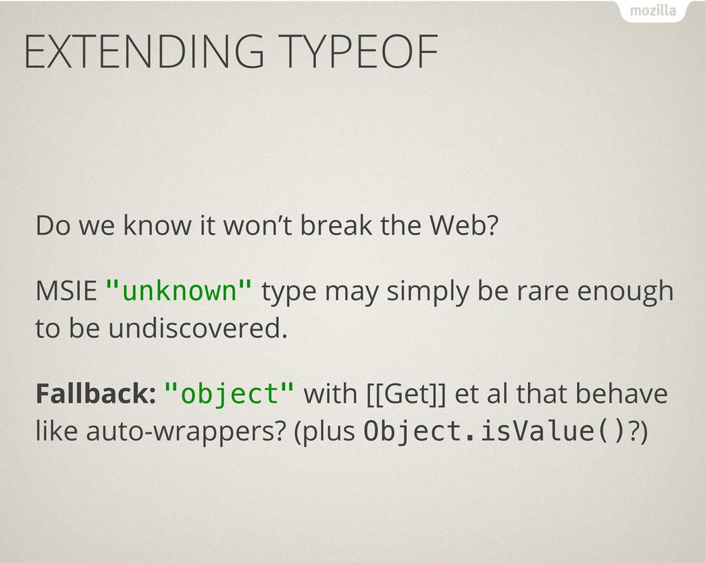 EXTENDING TYPEOF Do we know it won't break the ...