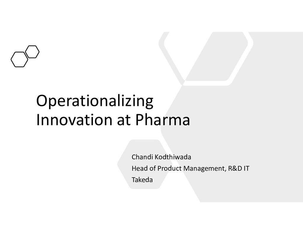 Operationalizing Innovation at Pharma Chandi Ko...