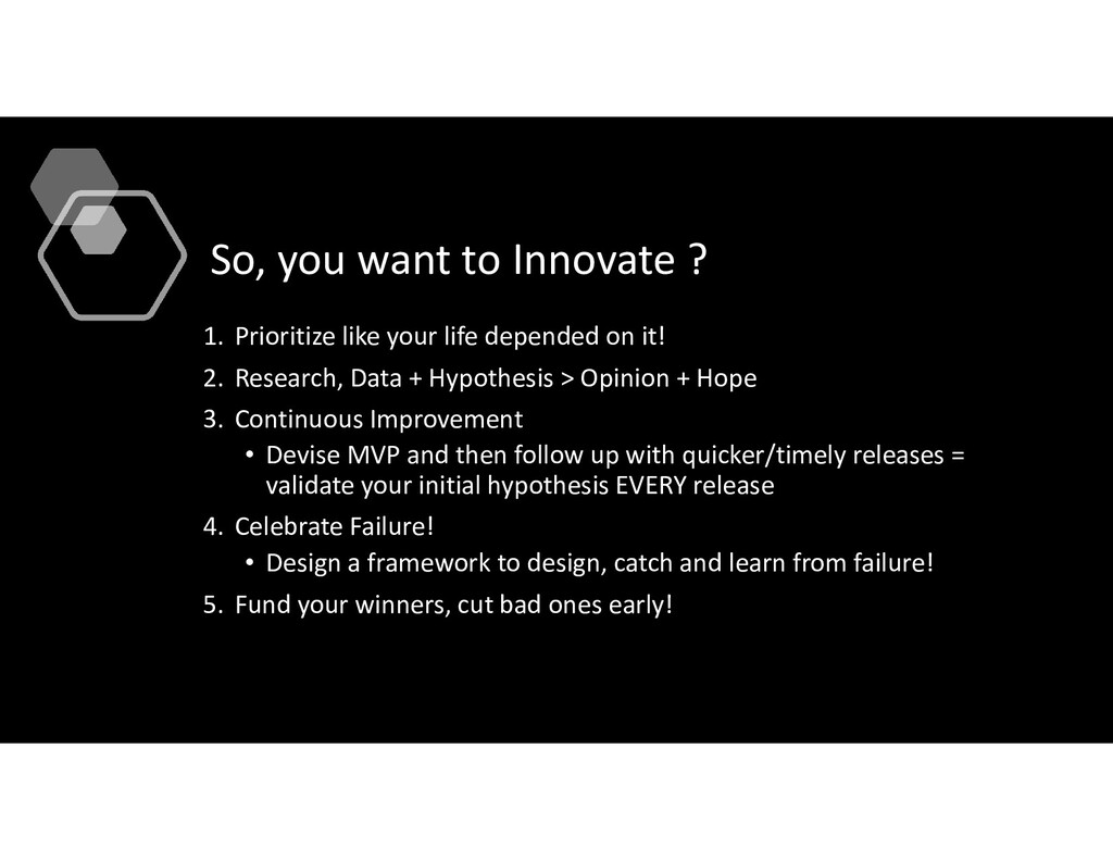 So, you want to Innovate ? 1. Prioritize like y...