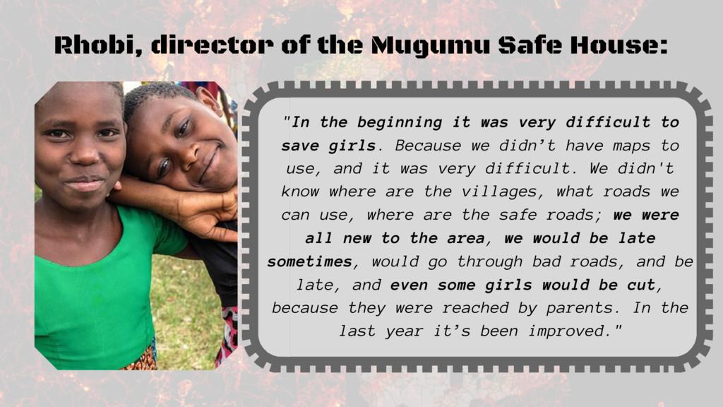 "Rhobi, director of the Mugumu Safe House: ""In t..."