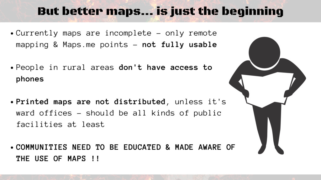 But better maps... is just the beginning Curren...