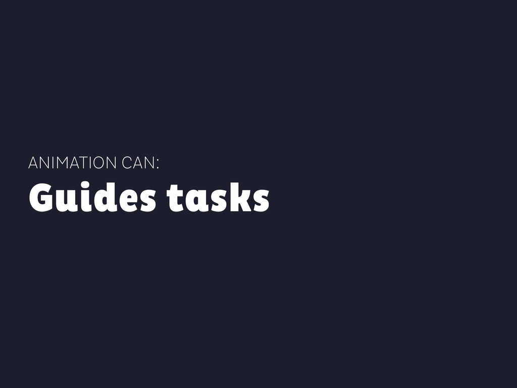 ANIMATION CAN: Guides tasks