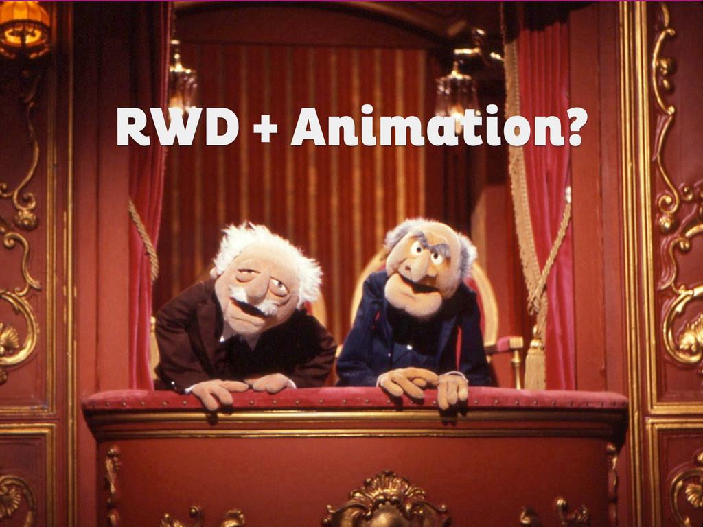 RWD + Animation?