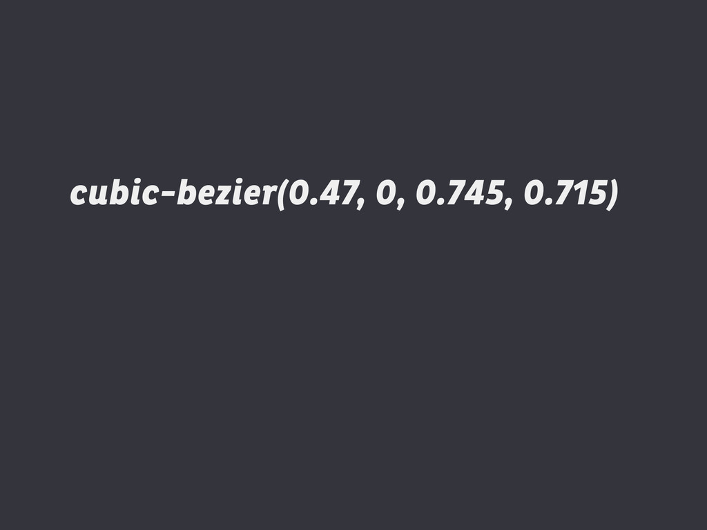 cubic-bezier(0.47, 0, 0.745, 0.715)