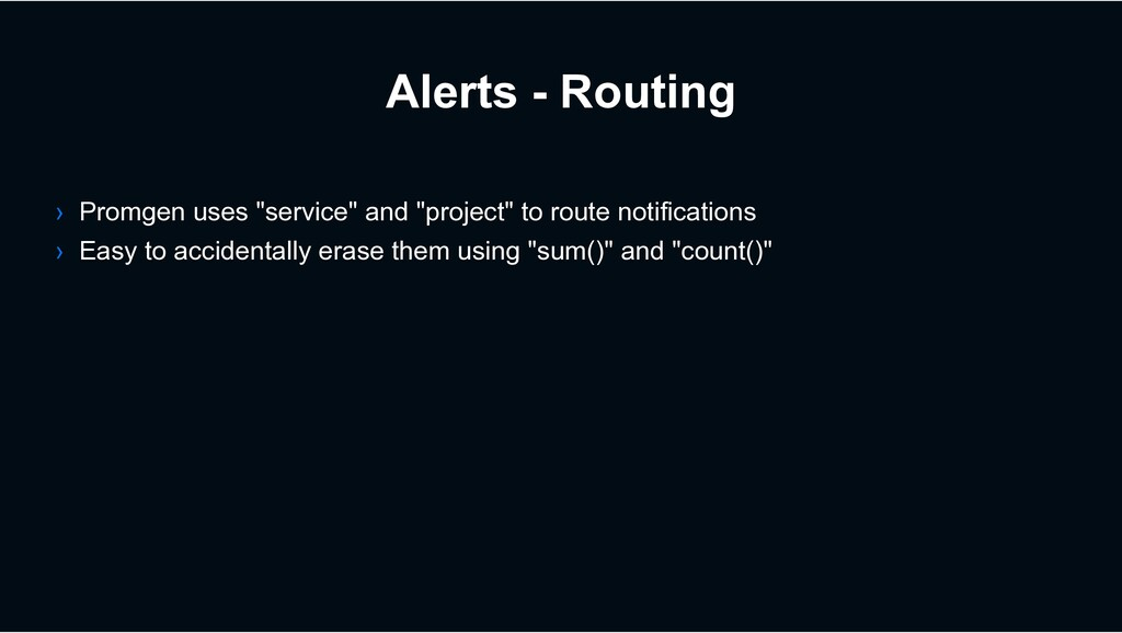 "Alerts - Routing › Promgen uses ""service"" and ""..."