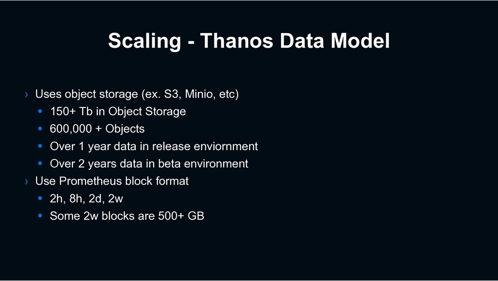 Scaling - Thanos Data Model › Uses object stora...