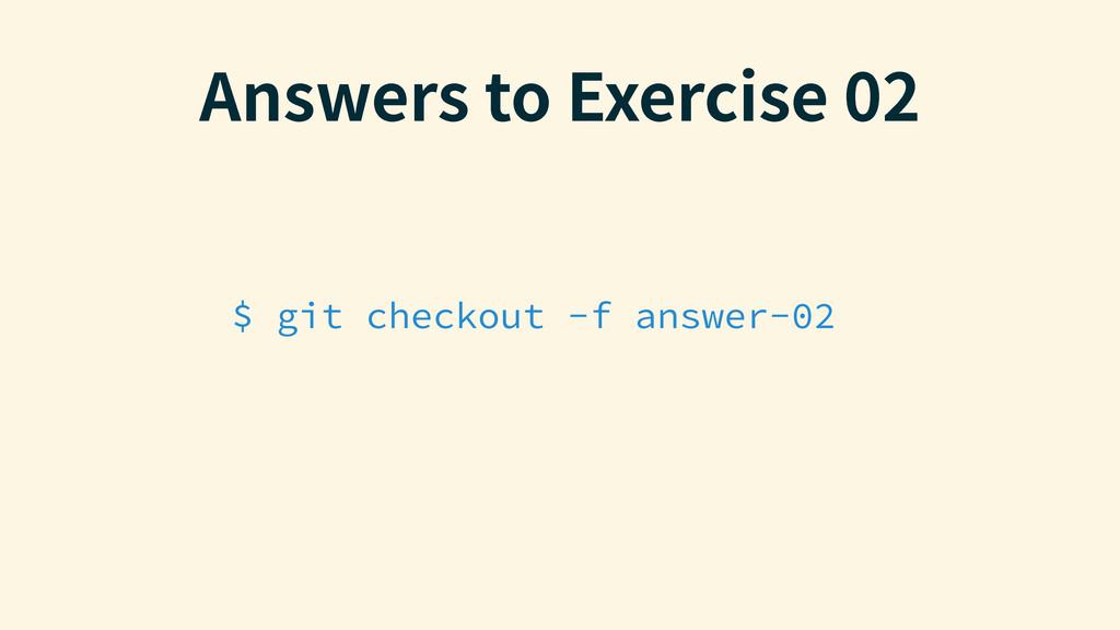 """$ git checkout -f answer-02 """"OTXFSTUP&YFSDJTF..."""