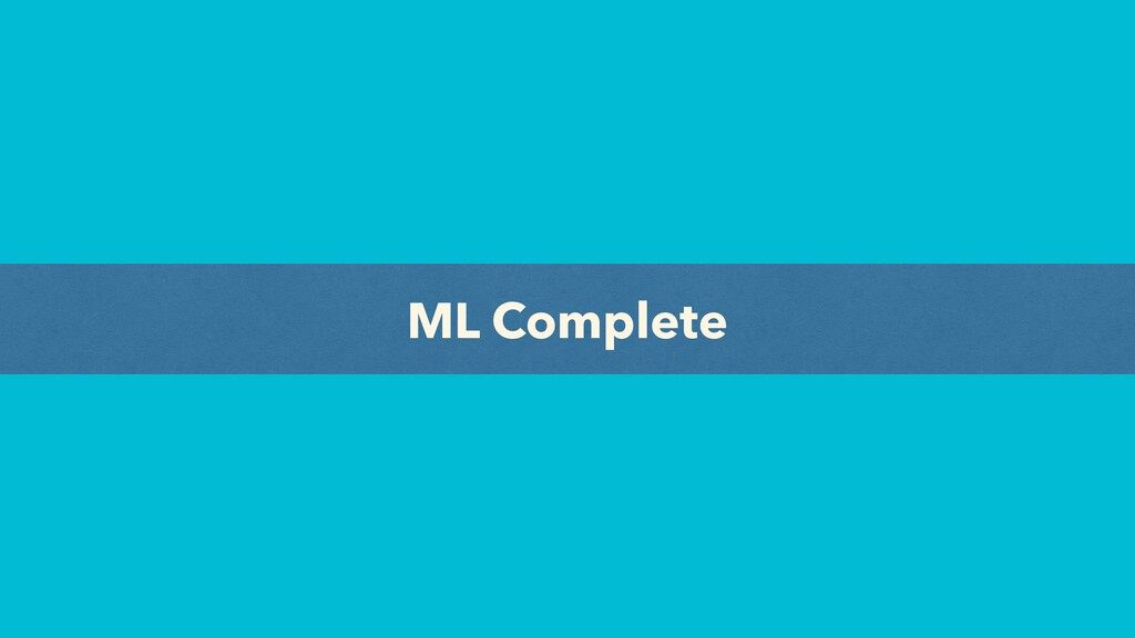 ML Complete