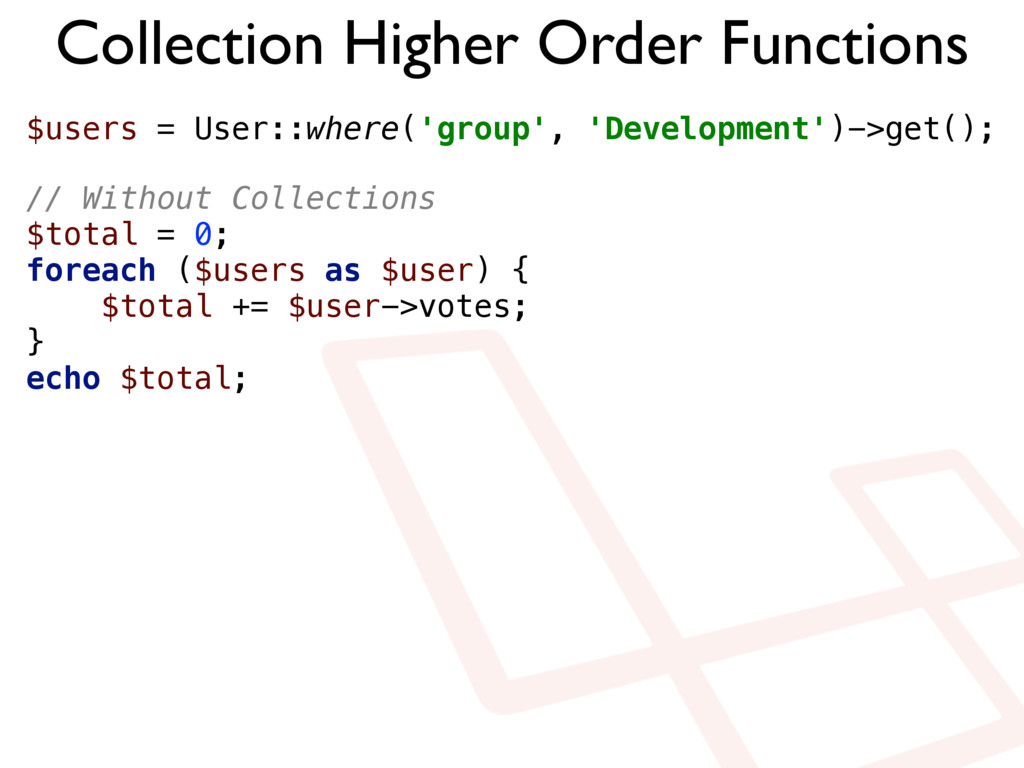 Collection Higher Order Functions $users = User...