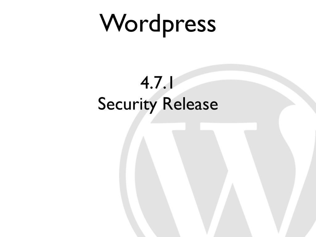 Wordpress 4.7.1 Security Release