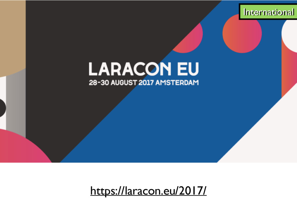 https://laracon.eu/2017/ International