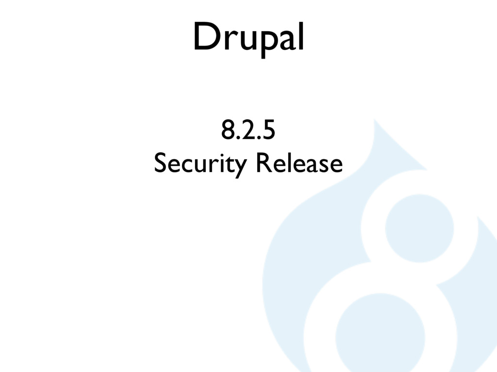 Drupal 8.2.5 Security Release