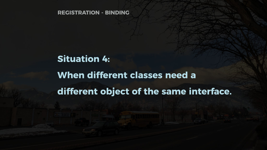 Situation 4: When different classes need a diff...
