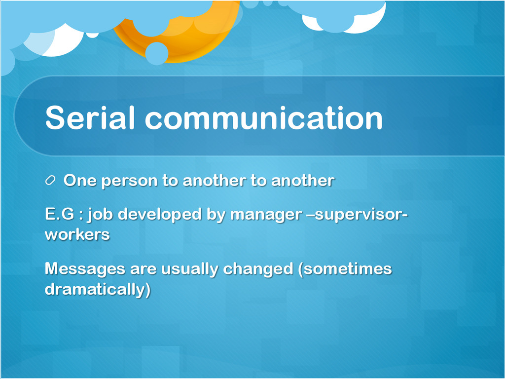 Serial communication !  One person to another ...