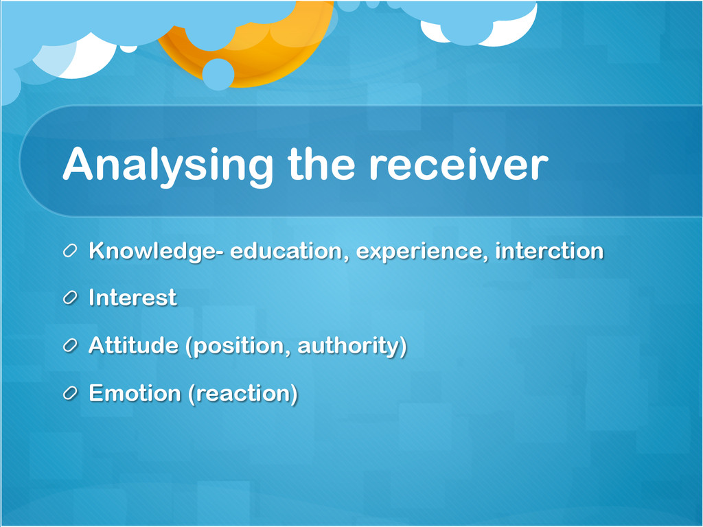 Analysing the receiver !  Knowledge- education...