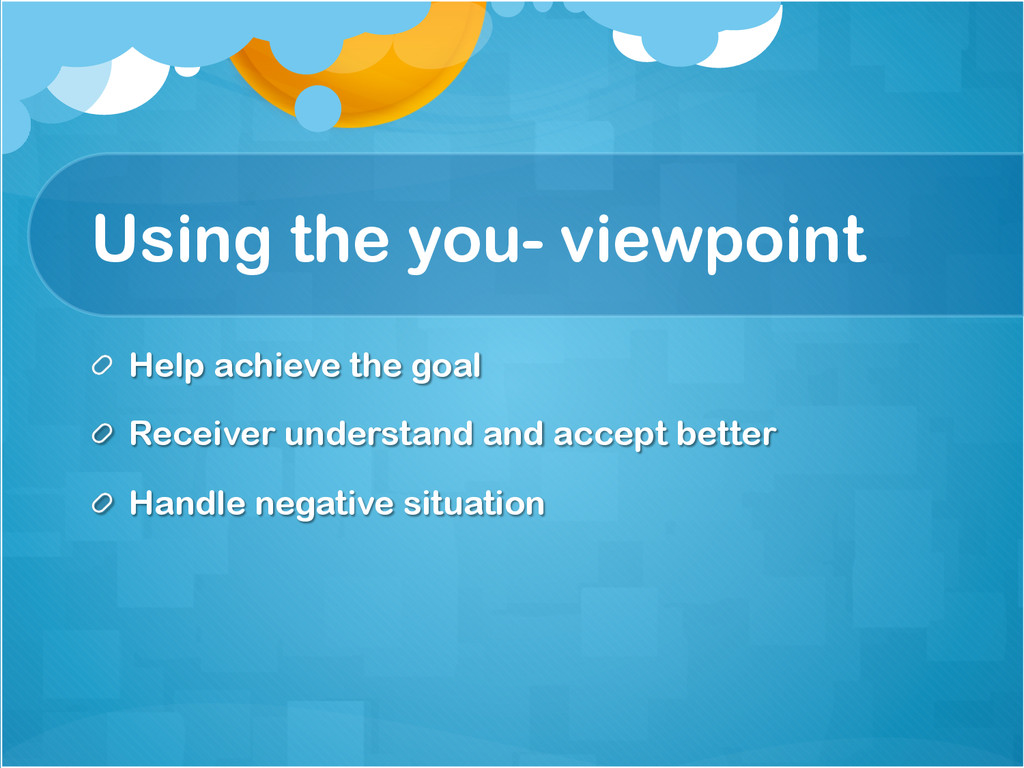 Using the you- viewpoint !  Help achieve the g...