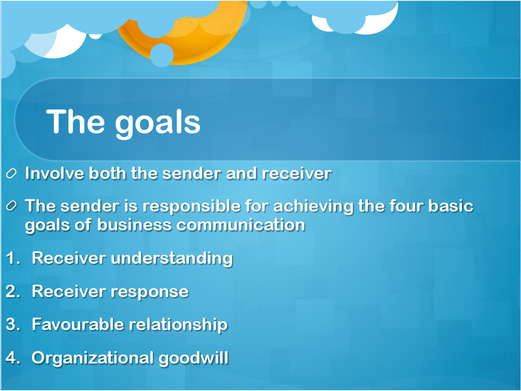 The goals !  Involve both the sender and recei...
