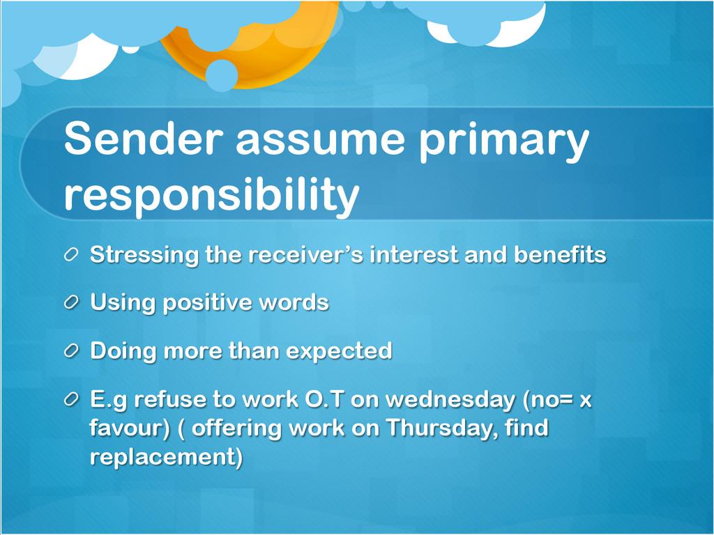 Sender assume primary responsibility !  Stress...
