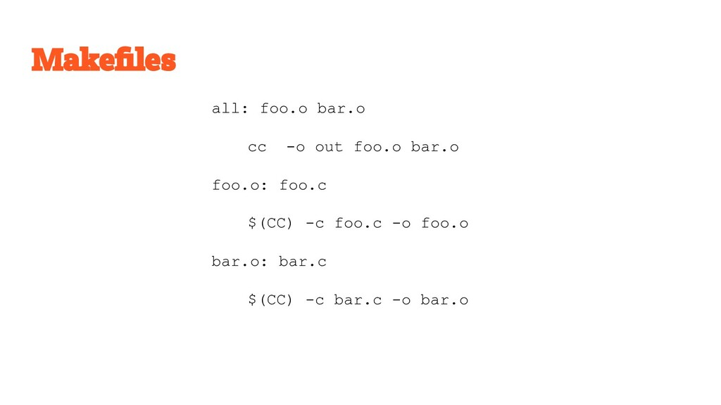 all: foo.o bar.o cc -o out foo.o bar.o foo.o: f...