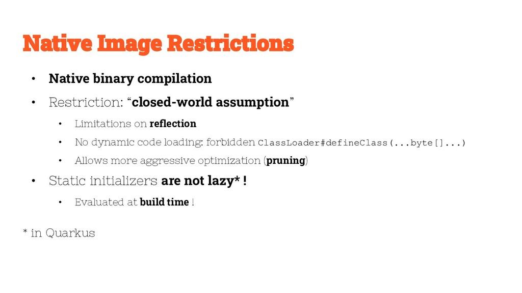 "• Native binary compilation • Restriction: ""clo..."