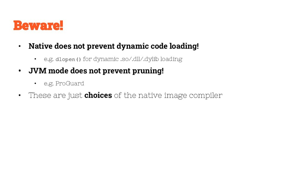 • Native does not prevent dynamic code loading!...