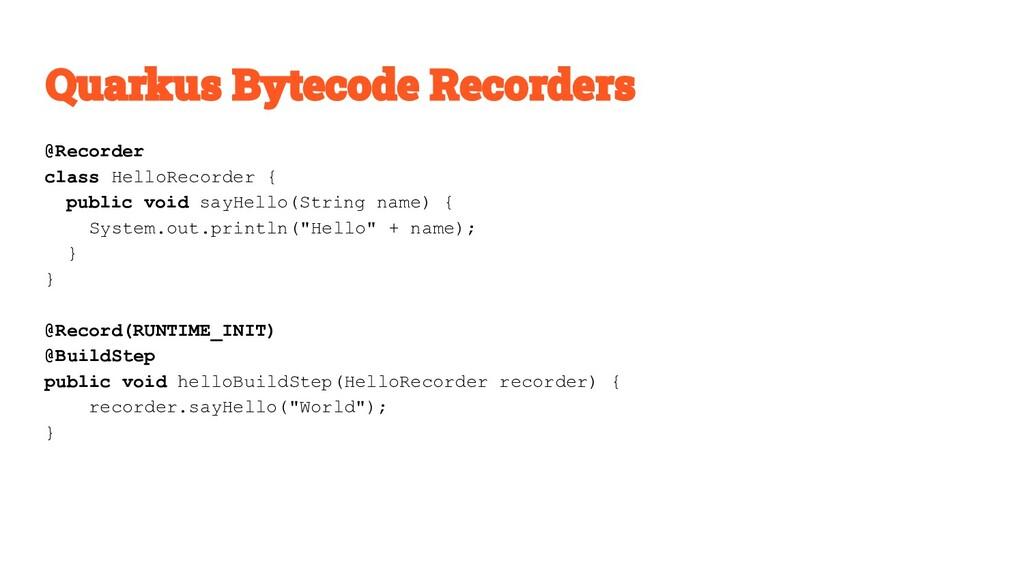 @Recorder class HelloRecorder { public void say...