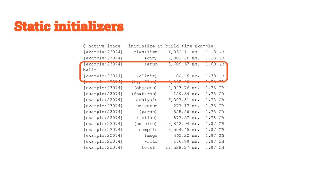 $ native-image --initialize-at-build-time Examp...