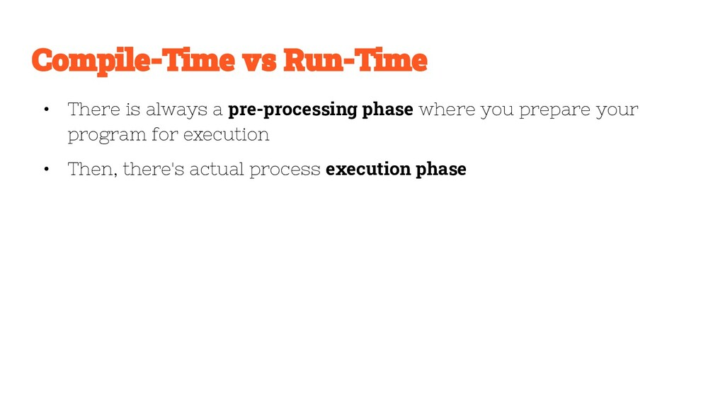 • There is always a pre-processing phase where ...