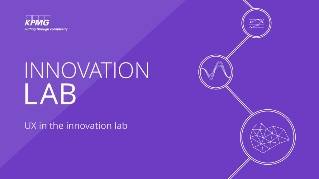 INNOVATION LAB UX in the innovation lab