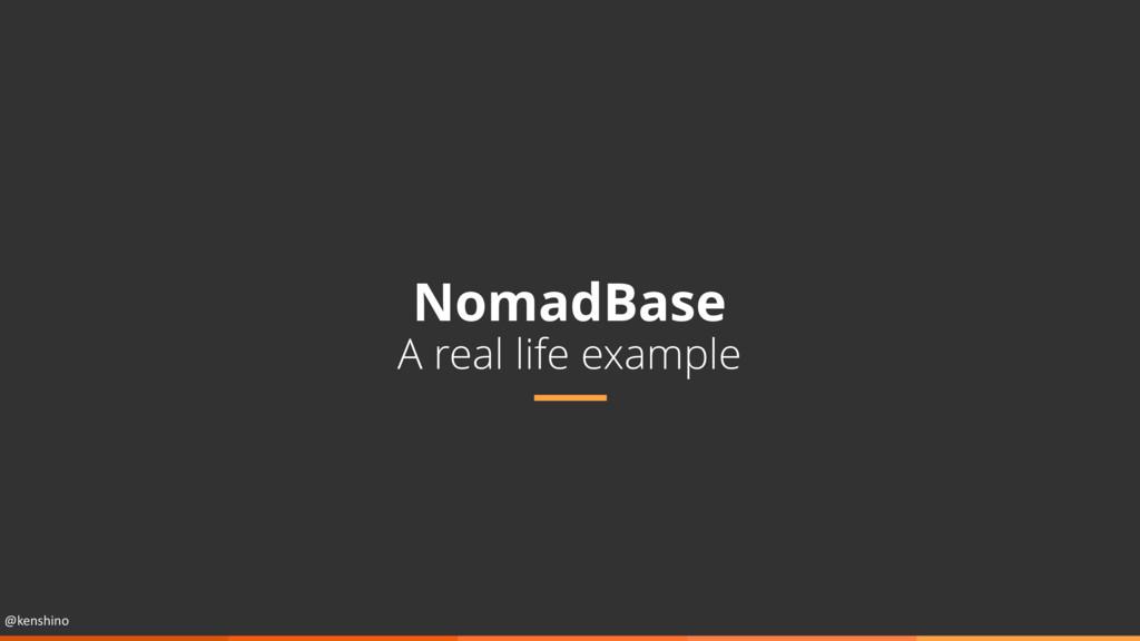 @kenshino NomadBase A real life example