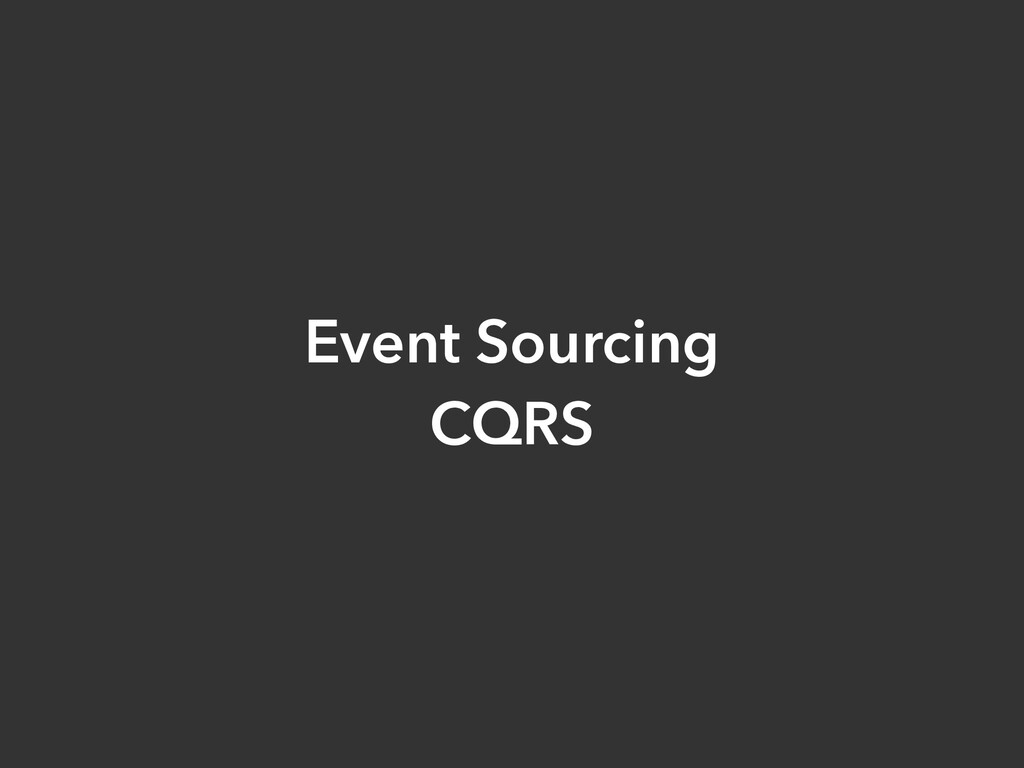Event Sourcing   CQRS