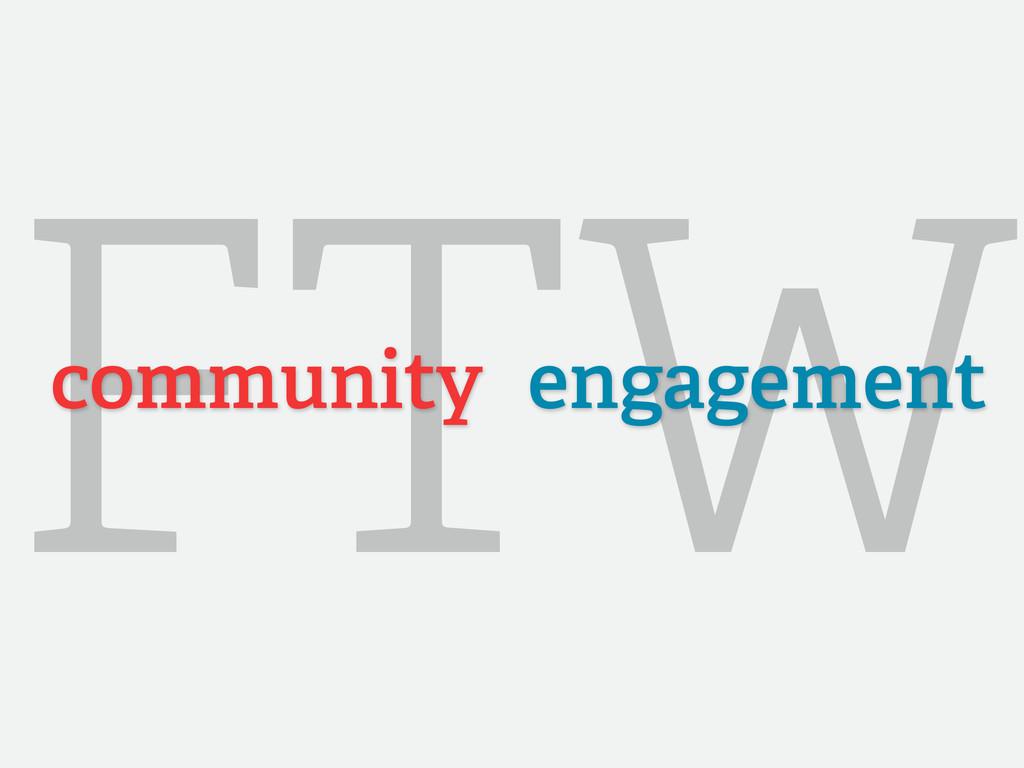 FTW community engagement