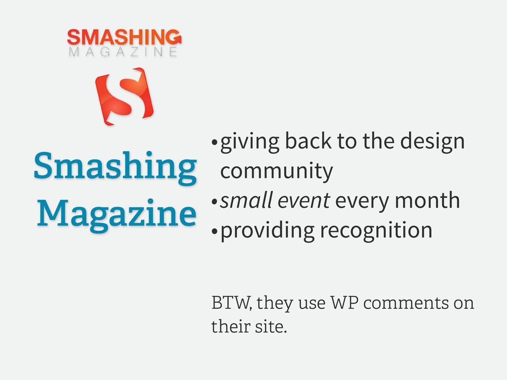 Smashing Magazine BTW, they use WP comments on ...