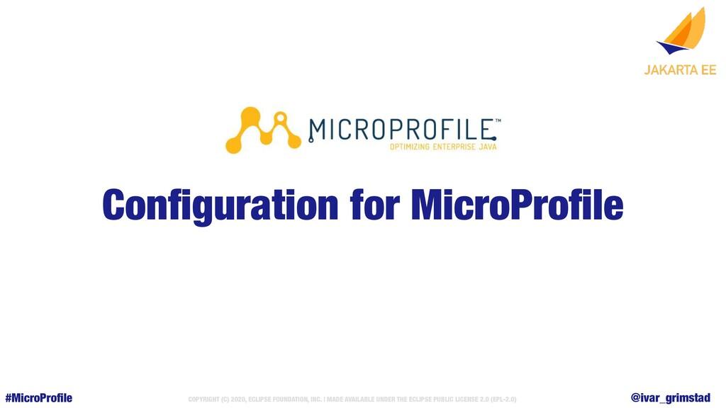 @ivar_grimstad #MicroProfile COPYRIGHT (C) 2020,...