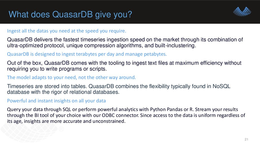 What does QuasarDB give you? 21 Ingest all the ...