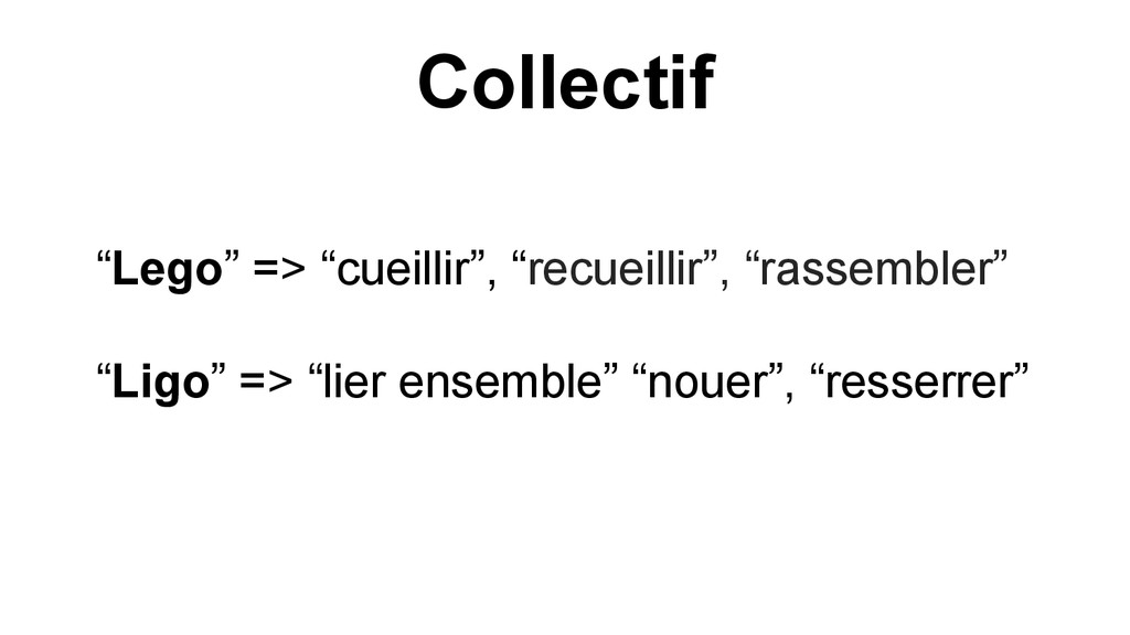 "Collectif ""Lego"" => ""cueillir"", ""recueillir"", ""..."