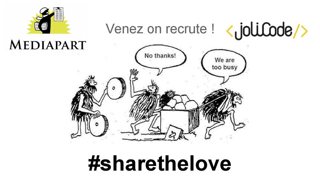 Venez on recrute ! #sharethelove