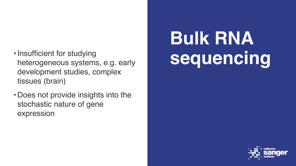 Bulk RNA sequencing •Insufficient for studying h...