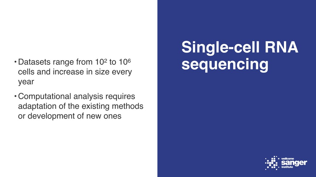 Single-cell RNA sequencing •Datasets range from...