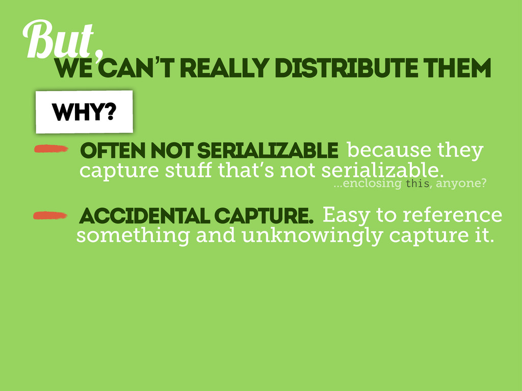 we can't really distribute them B , WHY? becaus...