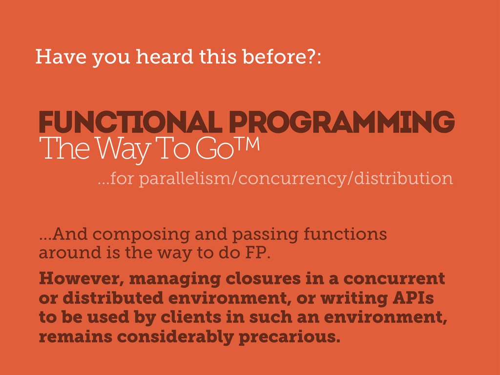 fUNCTIONAL PROGRAMMING The Way To Go™ ...for pa...