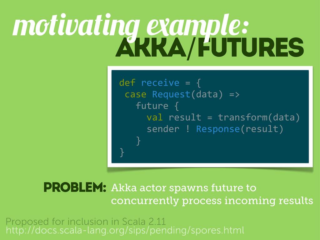 Akka/futures v p : http://docs.scala-lang.org/s...