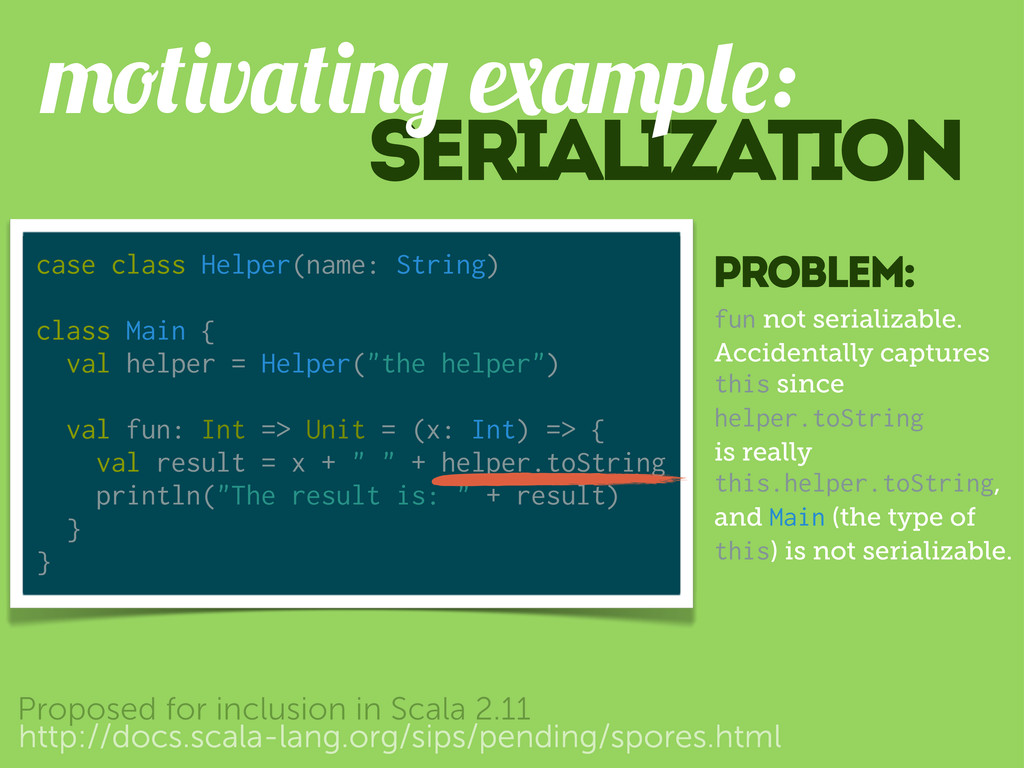 Serialization v p : http://docs.scala-lang.org/...