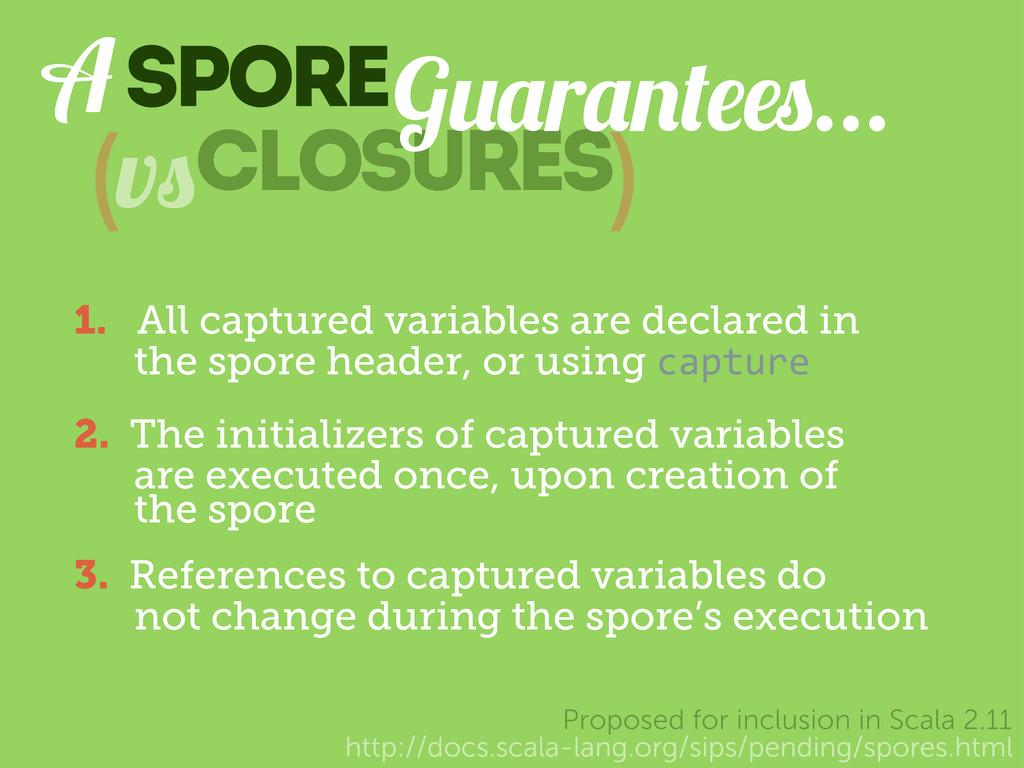 Spore http://docs.scala-lang.org/sips/pending/s...