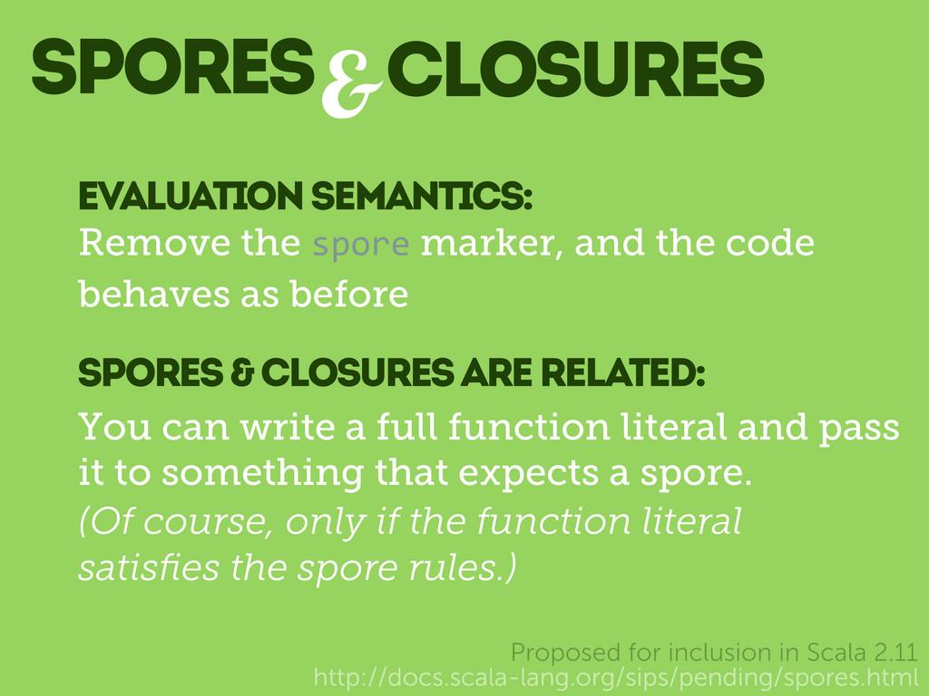 Spores& http://docs.scala-lang.org/sips/pending...