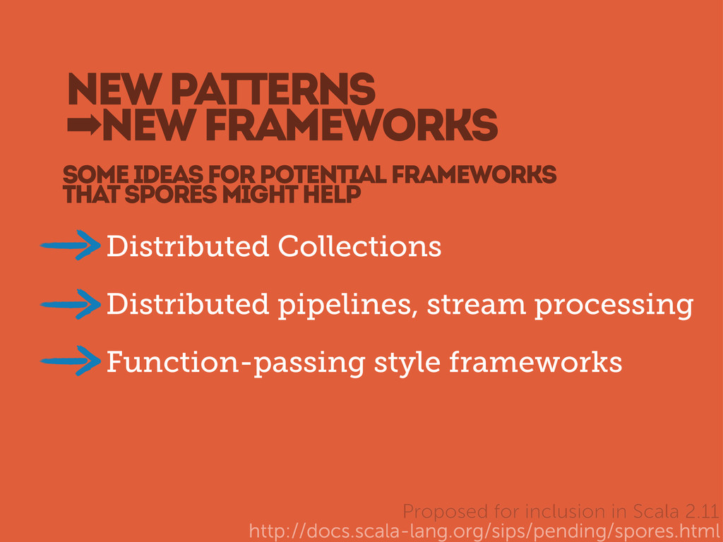 NEW PATTERNS ➡NEW FRAMEWORKS Distributed Collec...