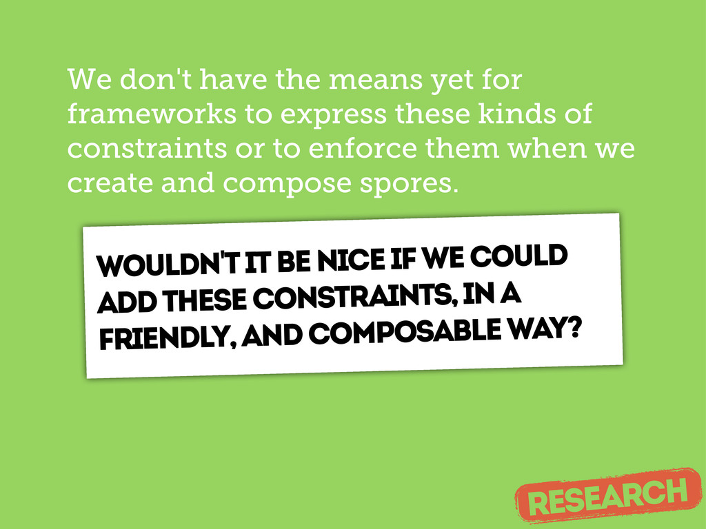 We don't have the means yet for frameworks to e...