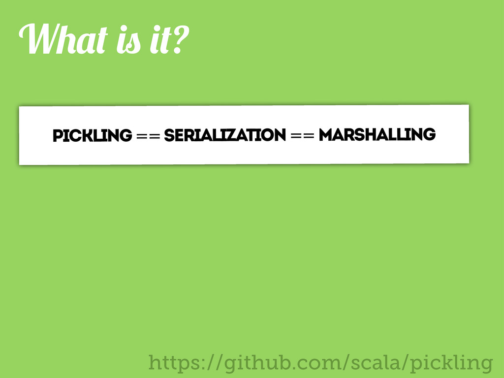 W ? PICKLING == SERIALIZATION == MARSHALLING ht...